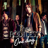 The ROOTLESS「One day」