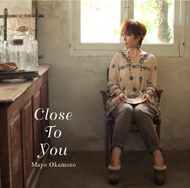 岡本真夜『Close to you』