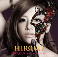 HIROKO「GIRLZ UP 〜stand up for yourself〜」