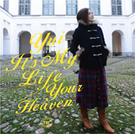 YUI「It's My Life/Your Heaven」