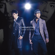 CHEMISTRY「a better tomorrow」
