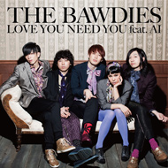 THE BAWDIES「LOVE YOU NEED YOU feat. AI」