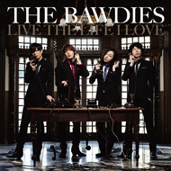 THE BAWDIES『LIVE THE LIFE I LOVE』