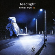 MONKEY MAJIK「Headlight」