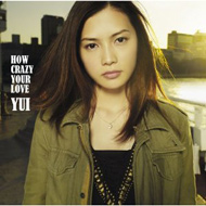 YUI『HOW CRAZY YOUR LOVE』